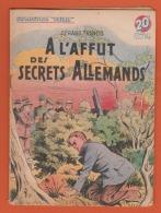 WW II . COLLECTION PATRIE : A L'AFFUT DES SECRETS ALLEMANDS .    EDITIONS ROUFF .. - Livres, BD, Revues