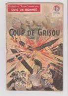 COLLECTION PATRIE - SOIS UN HOMME : COUP DE GRISOU ..... EDITION ROUFF . - Livres, BD, Revues
