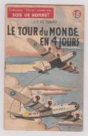 COLLECTION PATRIE - SOIS UN HOMME : LE TOUR DU MONDE EN QUATRE JOURS  ..... EDITION ROUFF . - Livres, BD, Revues