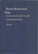 EKLIPS DIE DERDE BUNDEL VAN DIE ONGEDANSTE DANS VERSE BREYTEN BREYTENBACH - Poetry