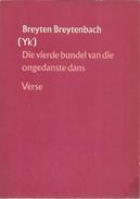 ('Yk')  DIE VIERDE BUNDEL VAN DIE ONGEDANSTE DANS VERSE BREYTEN BREYTENBACH - Poetry