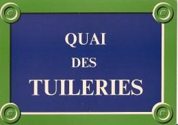 """Série """" Plaques De Rues De Paris"""" - 6 -  Quai Des Tuileries - 1er Arr. - Divisé- Non Circulé - Editeur Publistar - - Arrondissement: 01"""