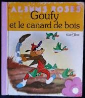 Walt Disney - GOUFY Et Le Canard De Bois - Les Albums Roses - Hachette - ( 1980 ) . - Books, Magazines, Comics