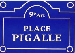 Plaques De Rues De Paris -  Place Pigalle - 9e Arr. - Divisé- Non Circulé - Editeur Publistar - - Arrondissement: 09