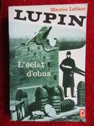 """L'éclat D'obus """"Lupin""""  (Maurice Leblanc) éditions Le Livre De Poche - 10/18 - Grands Détectives"""