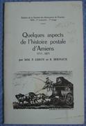 P. LEROY Et R. BERNAUX - Quelques Aspects De L'Histoire Postale D'Amiens. - Philatélie Et Histoire Postale