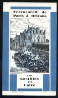*Ferrocaril De Paris á Orléans. Los Castillos Del Loire* Doble Díptico. Meds:105 X 185 Mms. - Folletos Turísticos