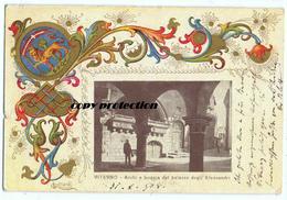 VITERBO Archi E Loggia Del Palazzo Degli Alessandri, Mit Wappen Und Verzierungen, CPA 1908 - Viterbo
