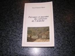 PAYSAGES ET PAYSANS DES TERRASSES DE L' ARDECHE J F Blanc Régionalisme Architecture Agricole Patrimoine - Auvergne