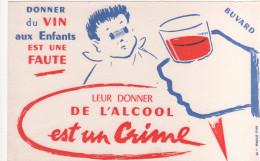 BUVARD  - Donner Du Vin Aux Enfants Est Une Faute / Alcool - Enfants