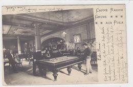 Gruss Aus Pola - Caffè Rauch Mit Billiard - 1903     (161018) - Croatia