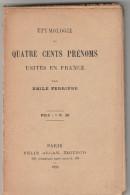 Etymologie De 400 Prénoms Usités En France - Emile Ferrière 1898 - 170 Pages - Cultura