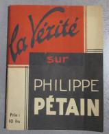 La Vérité Sur Philippe Pétain - J Branche - 1944 - Livres