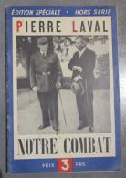 Revue Notre Combat - Pierre LAVAL - Numéro Spécial - Revues & Journaux