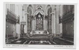 CHALONS SUR MARNE - N° 13 - LA CATHEDRALE - LE CHOEUR - CPA NON VOYAGEE - Châlons-sur-Marne