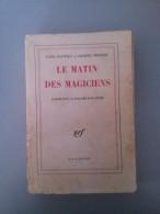 Le Matin Des Magiciens : Introduction Au Réalisme Fantastique Par Louis Pauwels Et Jacques Bergier - Libros, Revistas, Cómics