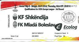 Ticket Football Mach FK Shkendija ( Macedonia ) Vs FK Mlada Boleslav ( Czech Republic ).UEFA 2016 - Biglietti D'ingresso