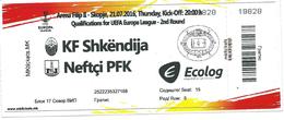Ticket Football Mach FK Shkendija ( Macedonia ) Vs Neftchi PFK ( Azerbaijan ).UEFA 2016 - Biglietti D'ingresso