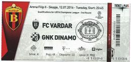 Ticket Football Mach FK Vardar ( Macedonia ) Vs GNK Dinamo ( Croatia ).UEFA Champions League 2016 - Tickets D'entrée