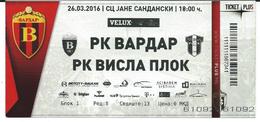 Ticket Handball Mach RK Vardar Macedonia Vs SPR Wisła Płock Poland.2016 - Tickets - Vouchers