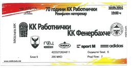 Ticket FRIENDLY Basketball  Mach KK Rabotnicki Macedonia Vs Fenerbahce Turkey .2016 - Tickets - Vouchers