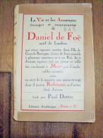 Daniel De FOE Vie Et Aventures étranges Et Surprenantes écrit Par Paul DOTTIN 1925 Auteur De Robinson Crusoé - Non Classés