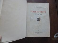 Histoire Des Timbres Français Par Arthur Maury Exemplaire Relié E Bon état 392 Pages - Philatélie Et Histoire Postale