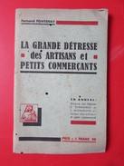 La Grande Détresse Des Artisans Et Petits Commerçants - Publications Révolutionnaires - Parti Communiste - - Livres, BD, Revues