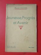 Jeunesse, Progrès Et Avenir - Marcel CACHIN - Communisme - Livres, BD, Revues