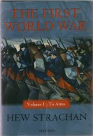 Hew Strachan, The First World War: Volume I: To Arms - Guerre 1914-18