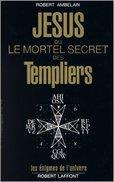 Jésus Ou Le Mortel Secret Des Templiers - Books, Magazines, Comics