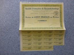 Sté Française De RECAOUTCHOUTAGE, Lot De 6 Actions De 100 F, Faible Tirage  ; Ref QR - Shareholdings