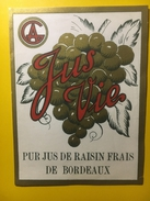 2199 - Jus Vie Pur Jus De Raisin Frais De Bordeaux Ancienne étiquette - Bordeaux