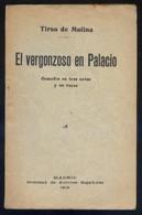 *El Vergonzoso En Palacio. Tirso De Molina* 74 Pags. Meds.: 124 X 193 Mms. - Documentos Antiguos