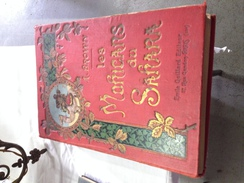 LES MOHICANS DU SAHARA Par A. BROWN (50 Illustrations De A. ROBIDA) - Emile GAILLARD Editeur - Paris - 1901-1940