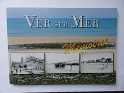 VER SUR MER (Calvados) Livre VER SUR MER Mémoires.Patrice GUERIN 2008 (V.11 Clichés) - Normandie