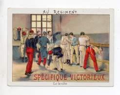Chromo - Le Spécifique Victorieux - Au Régiment - Le Lavabo - Chromos