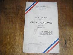 """RECEUIL De 1944,""""A L OMBRE DE LA CROIX GAMMEE"""",ARRAS,par Emile Poiteau,(274) - 1939-45"""