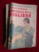 Mademoiselle De La Seiglière (Jules Sandeau)  éditions Hachette De 1935 - Bücher, Zeitschriften, Comics