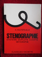 Sténographie (A. Hautefeuille) éditions Hachette De 1975 - Boeken, Tijdschriften, Stripverhalen
