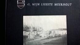 """""""O, Mijn Liefste Meerhout"""", Door: De Samenstellers, Meerhout Tussen 1890 En 1930"""