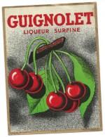 """Etiquette  Guignolet Liqueur Surfine  """"cerise""""  étiquette Vernie  L Ruel Poitiers  Collerette Collée Au Dos De L'étiquet - Etiquettes"""