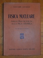 Plinius Campi - Aldo Rusconi. Fisica Nucleare. Dalla Pila Di Volta Alla Pila Atomica. 1946 - Matematica E Fisica