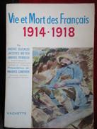 Vie Et Mort Des Français  1914-1918  (A. Ducasse / J. Meyer / G. Perreux) éditions Hachette De 1959 - Weltkrieg 1914-18
