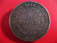Italie - Lucca - 5 Franchi Felice Et Elisa 1808 Variété 8 Sur 7 - Premier A De Franchi Décallé 2325 - Regional Coins