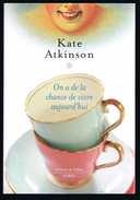 On A De La Chance De Vivre Aujourd'hui - Kate Atkinson - 2012 - 156 Pages 22,6 X 15,5 Cm - Andere