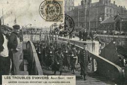 BELGIQUE - ANVERS - ANTWERPEN - Les Troubles D'Anvers Aout-Sept. 1907 - Gardes Civiques Escortant Les Ouvriers Anglais. - Antwerpen