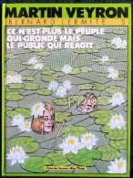 Martin Veyron - Bernard Lermite 5 - Ce N'est Plus Le Peuple Qui Gronde Mais Le Public Qui Réagit - L'Écho Des Savanes - - Veyron