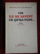 Car Ils Ne Savent Ce Qu'ils Font ...  (Maxence Van Der Meersch) éditions  De Albin Michel Ce De 1948 - Altri