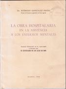 LA OBRA HOSPITALARIA EN LA ASISTENCIA A LOS ENFERMOS MENTALES (Homenaje Del Autor Al Doctor Henri EY). - Cultura
